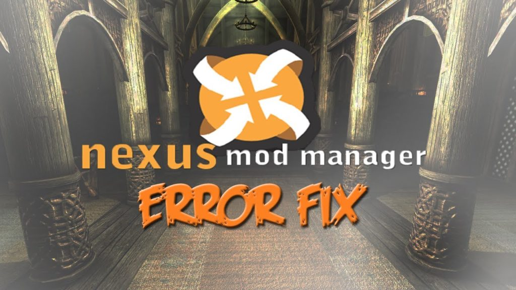 How To Stop Nexus Mods From Crashing Down Again And  Again?